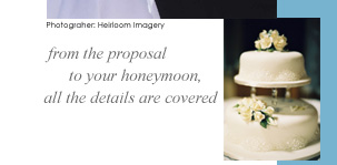 from the proposal to your honeymoon, all the details are covered
